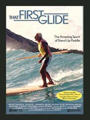 That First Glide – A SUP Movie