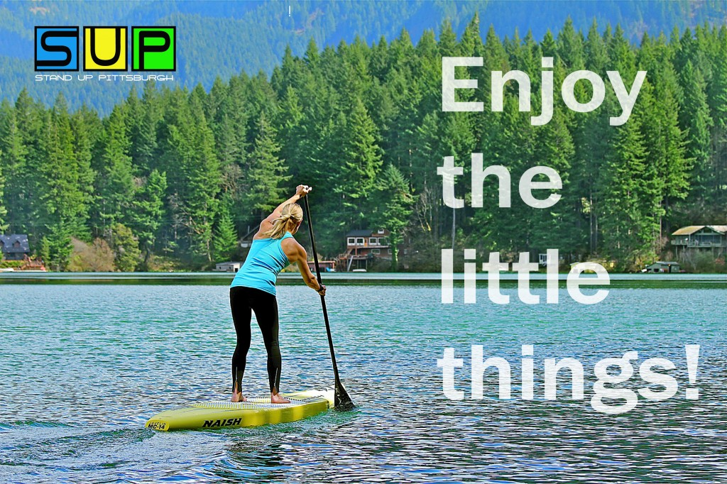 Enjoy the little things. stand up paddle pittsburgh Naish